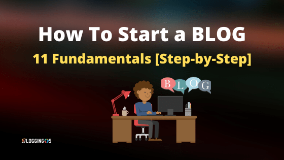 How to start a blog Beginner guide step by step in 11 fundamentals