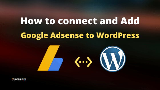 how to add google adsense code to wordpress header and verify or connect adsense with wordpress