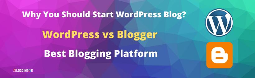 WordPress vs Blogger best blogging platform